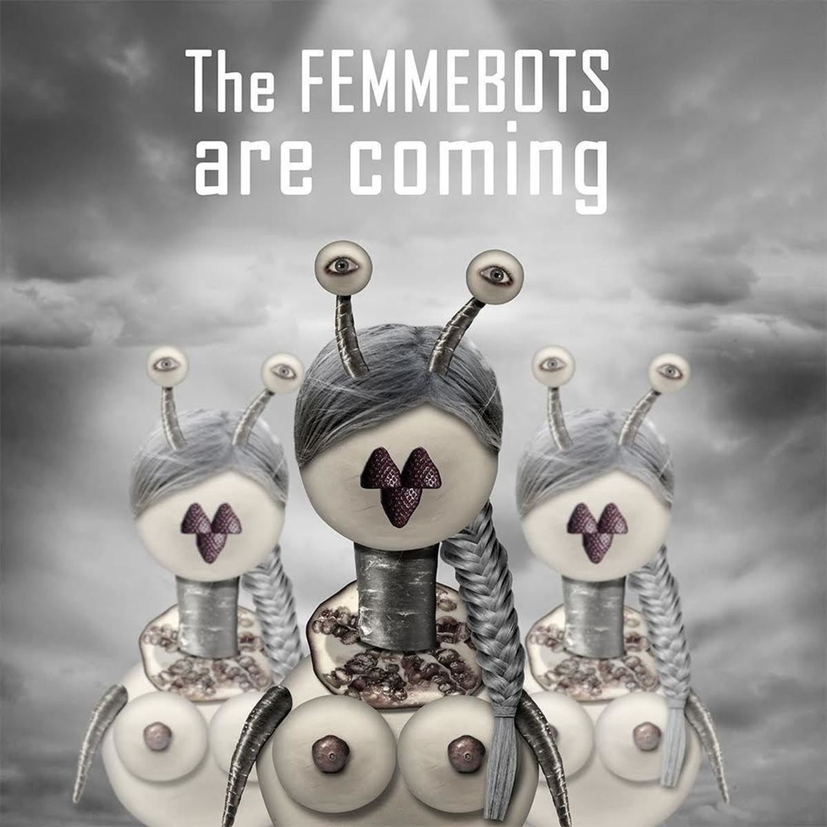 The Femmebots are coming (Framed)